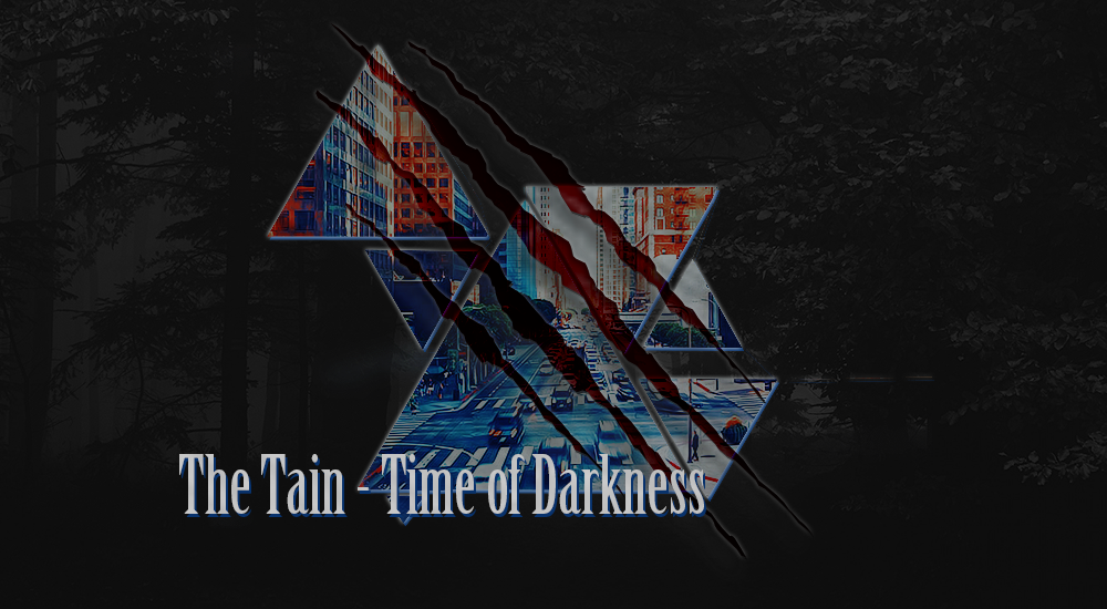 The Tain - Time of Darkness